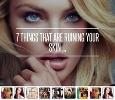 7 #Things That Are Ruining Your Skin ... → #Skincare #Quick