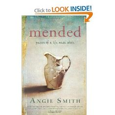 Mended: Pieces of a Life Made Whole. I loved her book I Will Carry You and look forward to reading this book in 2013.