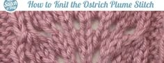 How to Knit the Ostrich Plume Stitch