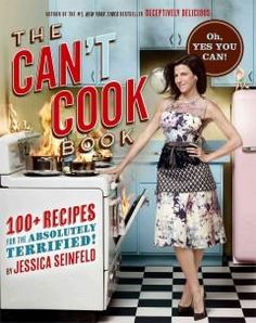 'The Can't Cook Book: Recipes for the Absolutely Terrified!' by Jessica Seinfeld; Rating: 4 stars