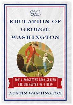 David McCullough, Mount Vernon's President Jim Rees, and George Washington historic reinactor Dean Malissa all endorse Austin Washington's book about his great uncle, George Washington.