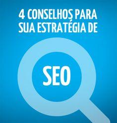4 Conselhos para sua Estratégia de SEO - http://bighouseweb.com.br/4-conselhos-para-sua-estrategia-de-seo/