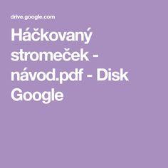 Háčkovaný stromeček - návod.pdf - Disk Google Google Storage, Advent, Xmas, Christmas, Navidad, Noel, Natal