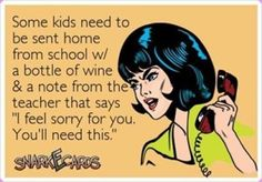 and some kids should be sent to school WITH it.. for the teacher!