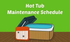 "Creating a consistent routine will become easy and automatic after a few weeks. Here are the universal ""musts"" for every hot tub maintenance schedule."