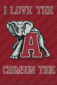 I love the Crimson Tide