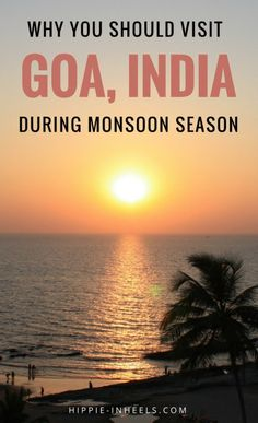 Is India even worth a visit during its crazy monsoon season? Yes! Here are all my favorite things to do in Goa, India and why monsoon season can actually be the best!