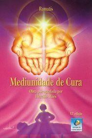 MEDIUNIDADE DE CURA :: Hercílio Maes :: Livraria :: Mediunidade :: Cura - Terra Mystica