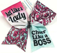 Bows by April - Act Like a Lady Cheer Like a BOSS Sublimated Cheer Bow, $15.00 (http://www.bowsbyapril.com/act-like-a-lady-cheer-like-a-boss-sublimated-cheer-bow/)