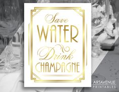 """Art Deco Printable Art Gatsby Wedding Sign - """"Save Water Drink Champagne"""" White Background - Faux Gold - ADW1 by ARTAVENUEPRINTS on Etsy"""