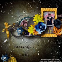 November Rain by Crystal1972. Kit used: November Rain by Graphic Creations http://scrapbird.com/designers-c-73/d-j-c-73_515/graphic-creations-c-73_515_556/november-rain-by-graphic-creations-p-17023.html