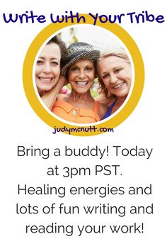 Writing with your Tribe inspires, energizes, and supports your practice and sparks your life. No writing experience required. What's your story? Enroll here- http://booking.judymcnutt.com