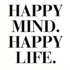 Ideas For Quotes Happy Life Wise Words Mantra Positive Quotes For Life Encouragement, Positive Quotes For Teens, Positive Vibes, Life Quotes Love, Happy Quotes, Quotes To Live By, Happy Mind Happy Life, Happy Minds, Happy Thoughts