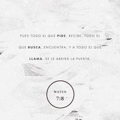 """""""Porque el que confía en Dios recibe lo que pide, encuentra lo que busca y, si llama, es atendido."""" San Mateo 7:8 """