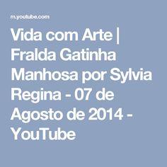 Vida com Arte | Fralda Gatinha Manhosa por Sylvia Regina - 07 de Agosto de 2014 - YouTube