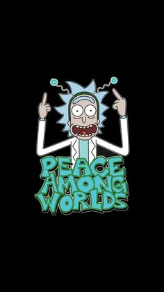 P E A C E Justin Roiland Rick And Morty Cartoon Drawings Funny Iphone Wallpapers