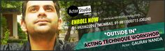 "Actor Studio India Announces ""Outside In"" Acting technique workshop in Delhi By Actor Gaurav Nanda frm 1sep onwards ."