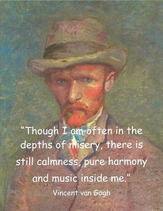I went to the Van Gogh museum I'm May Beautiful work. He is twisted and tortured, yet brilliant. Fall in love with Van Gogh. Vincent Van Gogh, Poetry Quotes, Words Quotes, Me Quotes, Sayings, Citation Art, Great Quotes, Inspirational Quotes, Motivational