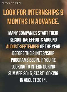 Don't wait too long to start looking for internships, yo.
