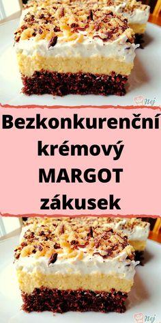Bezkonkurenční krémový MARGOT zákusek Tiramisu, Cheesecake, Food And Drink, Ethnic Recipes, Cheesecakes, Tiramisu Cake, Cherry Cheesecake Shooters
