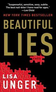 Beautiful Lies by Lisa Unger - one of my favorites - worthy of a re-read - sequel and final is Sliver of Truth