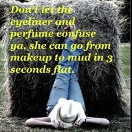 This is so me it is rediculous. Amanda loves mud (: & getting down and dirty