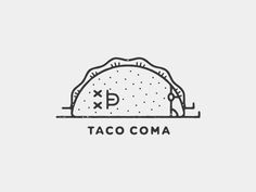 Taco Coma by Brandon Land // Nothing to do with this but it just seemed SO funny :)