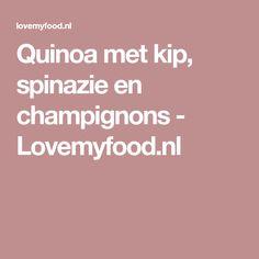 Quinoa met kip, spinazie en champignons - Lovemyfood.nl