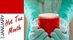 January is national Hot Tea Month! | Toronto Sun
