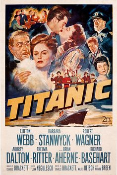 Titanic Starring: Clifton Webb, Barbara Stanwyck, Robert Wagner, Audrey Dalton and Thelma Ritter Titanic Movie Poster, Titanic Film, Old Movie Posters, Classic Movie Posters, Cinema Posters, Classic Movies, Titanic Photos, Rms Titanic, Barbara Stanwyck