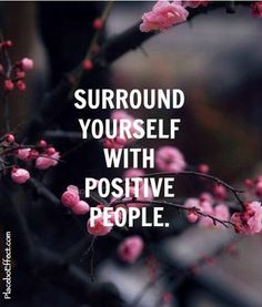 Surround yourself with #Positive people :) Their energy will rub off on you!