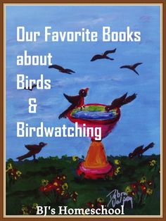 BJ's Homeschool - Our Journey Towards College: Our Favorite Books about Bird Watching - From Preschool to High School Homeschool Transcripts, Homeschooling Resources, Homeschool High School, Gifted Kids, Books For Boys, Nature Study, Play To Learn, Childhood Education, Early Learning