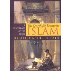 """Khaled Abou El Fadl is a classically-trained Islamic jurist, an American lawyer and law professor, and one of the most important Islamic thinkers today. In this updated and expanded edition of The Search for Beauty in Islam, Abou El Fadl offers eye-opening and enlightening insights into the contemporary realities of the current state of Islam and the West."" Amazon.com"