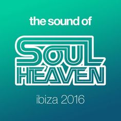 The Sound Of Soul Heaven Ibiza 2016 [FLAC + MP3] » Minimal Freaks