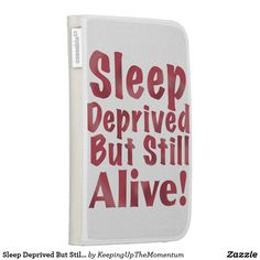 Sleep Deprived But Still Alive in Raspberry Kindle 3 Cases