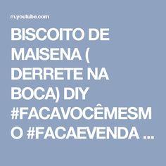 BISCOITO DE MAISENA ( DERRETE NA BOCA) DIY #FACAVOCÊMESMO #FACAEVENDA - YouTube