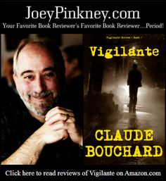 JoeyPinkney.com Exclusive Interview 5 Minutes, 5 Questions With… Claude Bouchard, author of Vigilante