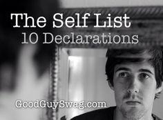 The Self List For Guys: 10 Declarations | GoodGuySwag