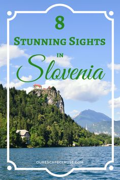 8 Stunning Sights in Slovenia & the best way to access them: Lake Bled, Lake Bohinj, Savica Falls, Skocjan Caves & more.