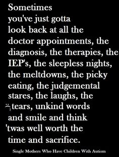 Sometimes, you've just gotta look back at all the doctor appointments, the diagnosis, the therapies, the IEP's, the sleepless nights, the meltdowns, the picky eating, the judgemental stares, the laughs, the tears, unkind words, and smile and think, 'twas well worth the time and sacrifice. <3