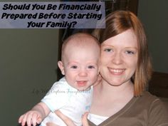Should you really be financially prepared before starting your family? Does it matter?