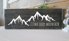 Climb every mountain sign Rustic wood nursery decor, climb mountain adventure sign Wood Nursery, Nursery Signs, Rustic Nursery Decor, Baby Decor, Rustic Wood Signs, Wooden Signs, Diy Signs, Wall Signs, Wood Projects