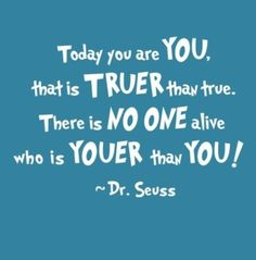 Dr. Seuss was the only one who understood: there are not enough words in the dictionary to describe some of us