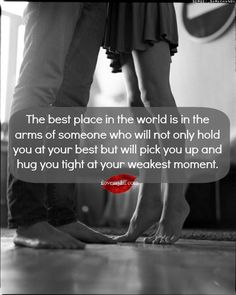 The best place in the world is in the arms of someonewho will not only hold you at your best but will pick you up and hug you tight at your weakest moment. <3 Feel free to drop by our Facebook page for so many more incredible love quotes. <3 https://www.facebook.com/LoveSexIntelligence  Photo credit: Sergei Sarakhanov