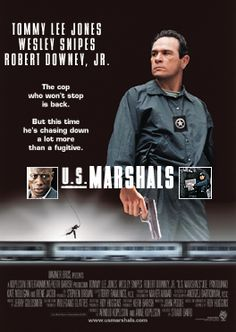 U.S. Marshals (1998) Directed by Stuart Baird.  With Tommy Lee Jones, Wesley Snipes, Robert Downey Jr., Joe Pantoliano. US Marshal Samuel Gerard (Jones) and his team of Marshals are assigned to track down Sheridan (Snipes), a murderer and robber.