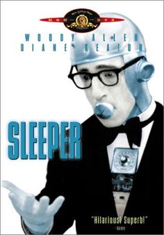 Sleeper.  Woody Allen favourite.