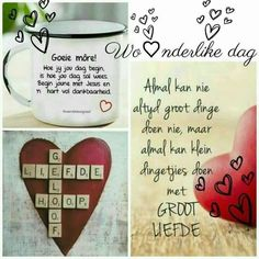 Collage Evening Greetings, Good Morning Greetings, Good Morning Good Night, Good Morning Wishes, Day Wishes, Good Morning Quotes, Lekker Dag, Wedding Anniversary Wishes, Afrikaanse Quotes