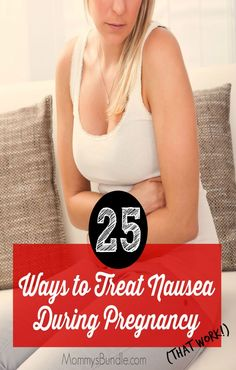 Morning Sickness: 25 Ways to Treat Nausea in Pregnancy. A comprehensive list including nausea-fighting foods and herbs and relaxation tips for moms-to-be!