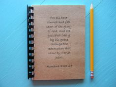 For All Have Sinned And Fallen Short Of The Glory Of God Romans by ThankfulHeartStudio.etsy.com $5.95 Journal,Sketchbook,Jotter,Notebook,Friendship,Quotes,Wedding,Pregnancy,Baby,Shower,Boy,Girl,Love,Soul Mate,DIY,Marriage,Homesteading,Gardening,Fashion,Hairstyles,School,Lunch,Dinner,Breakfast,Recipe,Exercise,Dog,Toys,Scripture,Bible