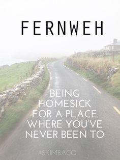 FERNWEH - the far pain of being homesick for a place where you've never been to. Opposite of being homesick. Post about being in constant stage of having fernweh. Wanderlust Quotes, Travel Quotes, Road Trip Quotes, Oh The Places You'll Go, Places To Visit, Adventure Is Out There, Amazing Quotes, Beautiful Words, Travel Inspiration